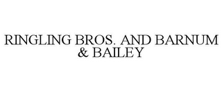 mark for RINGLING BROS. AND BARNUM & BAILEY, trademark #85198288