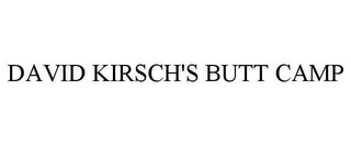 mark for DAVID KIRSCH'S BUTT CAMP, trademark #85198476