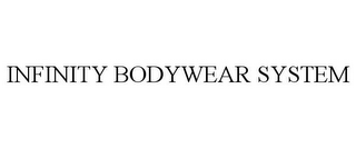 mark for INFINITY BODYWEAR SYSTEM, trademark #85199393