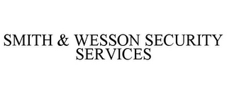 mark for SMITH & WESSON SECURITY SERVICES, trademark #85200360