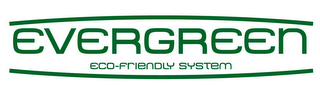 mark for EVERGREEN ECO-FRIENDLY SYSTEM, trademark #85201190