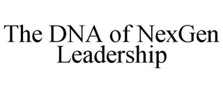 mark for THE DNA OF NEXGEN LEADERSHIP, trademark #85201786