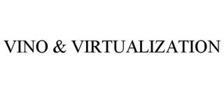 mark for VINO & VIRTUALIZATION, trademark #85202876