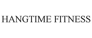 mark for HANGTIME FITNESS, trademark #85203167