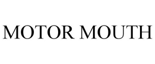 mark for MOTOR MOUTH, trademark #85203179