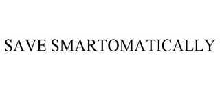 mark for SAVE SMARTOMATICALLY, trademark #85203626
