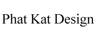 mark for PHAT KAT DESIGN, trademark #85203919
