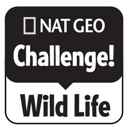 mark for NAT GEO CHALLENGE! WILD LIFE, trademark #85204148