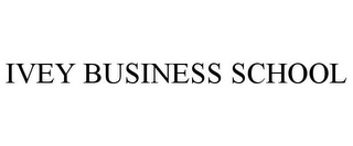 mark for IVEY BUSINESS SCHOOL, trademark #85204887