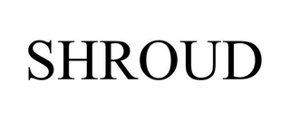 mark for SHROUD, trademark #85205339