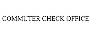 mark for COMMUTER CHECK OFFICE, trademark #85205502