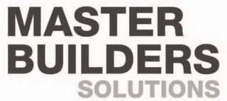 mark for MASTER BUILDERS SOLUTIONS, trademark #85205735