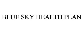 mark for BLUE SKY HEALTH PLAN, trademark #85205785