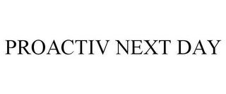 mark for PROACTIV NEXT DAY, trademark #85205868