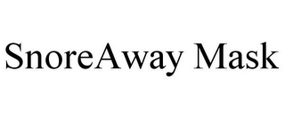 mark for SNOREAWAY MASK, trademark #85206970