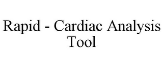 mark for RAPID - CARDIAC ANALYSIS TOOL, trademark #85207206