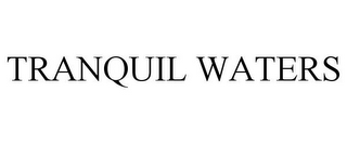 mark for TRANQUIL WATERS, trademark #85209077