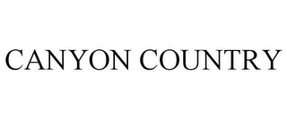mark for CANYON COUNTRY, trademark #85209603