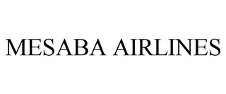 mark for MESABA AIRLINES, trademark #85210024