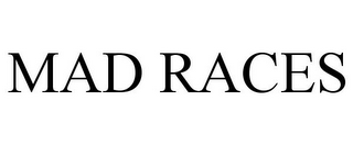mark for MAD RACES, trademark #85210170