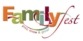 mark for FAMILYFEST PLAY KNOW & GROW!, trademark #85211342