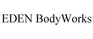 mark for EDEN BODYWORKS, trademark #85212147