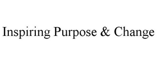 mark for INSPIRING PURPOSE & CHANGE, trademark #85213748