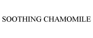mark for SOOTHING CHAMOMILE, trademark #85214886