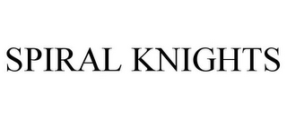mark for SPIRAL KNIGHTS, trademark #85215133