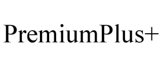mark for PREMIUMPLUS+, trademark #85215387