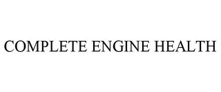 mark for COMPLETE ENGINE HEALTH, trademark #85215648