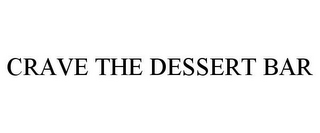 mark for CRAVE THE DESSERT BAR, trademark #85216730