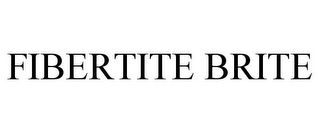 mark for FIBERTITE BRITE, trademark #85216766