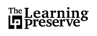 mark for LP THE LEARNING PRESERVE, trademark #85218490