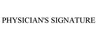 mark for PHYSICIAN'S SIGNATURE, trademark #85219607