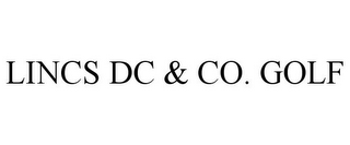 mark for LINCS DC & CO. GOLF, trademark #85219882
