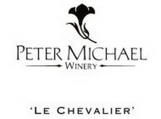 mark for PETER MICHAEL WINERY 'LE CHEVALIER', trademark #85223062