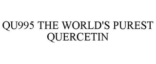 mark for QU995 THE WORLD'S PUREST QUERCETIN, trademark #85227152