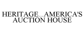 mark for HERITAGE...AMERICA'S AUCTION HOUSE, trademark #85228005