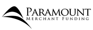 mark for PARAMOUNT MERCHANT FUNDING, trademark #85231797