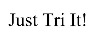 mark for JUST TRI IT!, trademark #85234889