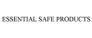 mark for ESSENTIAL SAFE PRODUCTS, trademark #85235912