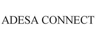 mark for ADESA CONNECT, trademark #85236796