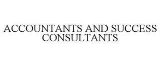 mark for ACCOUNTANTS AND SUCCESS CONSULTANTS, trademark #85237615