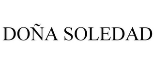 mark for DOÑA SOLEDAD, trademark #85238159