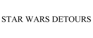 mark for STAR WARS DETOURS, trademark #85238338