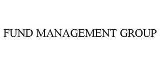 mark for FUND MANAGEMENT GROUP, trademark #85240422