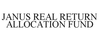 mark for JANUS REAL RETURN ALLOCATION FUND, trademark #85241799