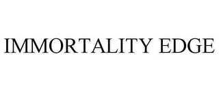 mark for IMMORTALITY EDGE, trademark #85242102