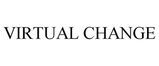 mark for VIRTUAL CHANGE, trademark #85242375